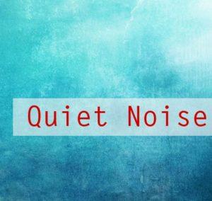 Quiet Noise