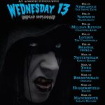 Wednesday 13 Satan's Hollow Manchester