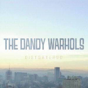 The Dandy Warhols - Distortland (2016)