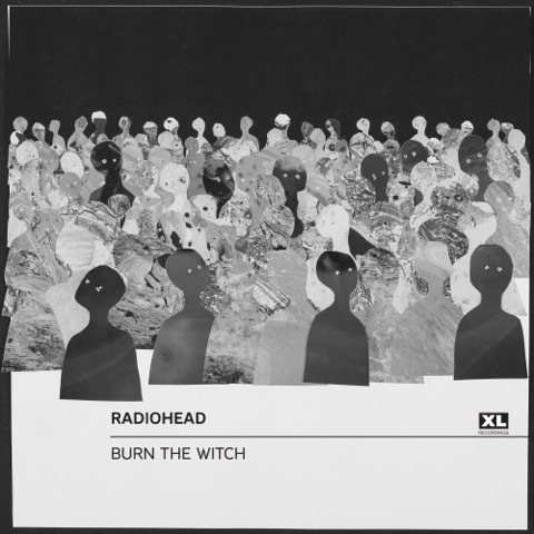 Radiohead: Burn The Witch – single review