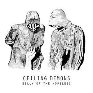 Ceiling Demons - Belly Of The Hopeless