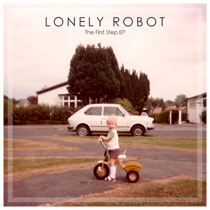 Lonely Robot - The First Step EP