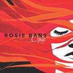 Rosie Bans - Opia