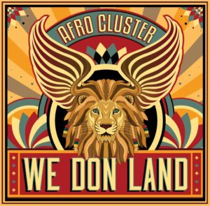 Afro Cluster - We Don Land