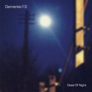 Dementio 13 - Dead Of Night EP