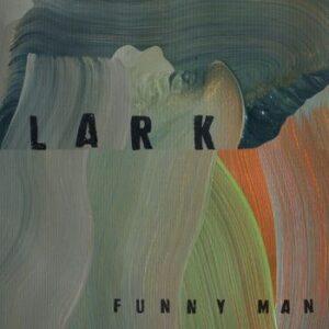 Lark - Funny Man