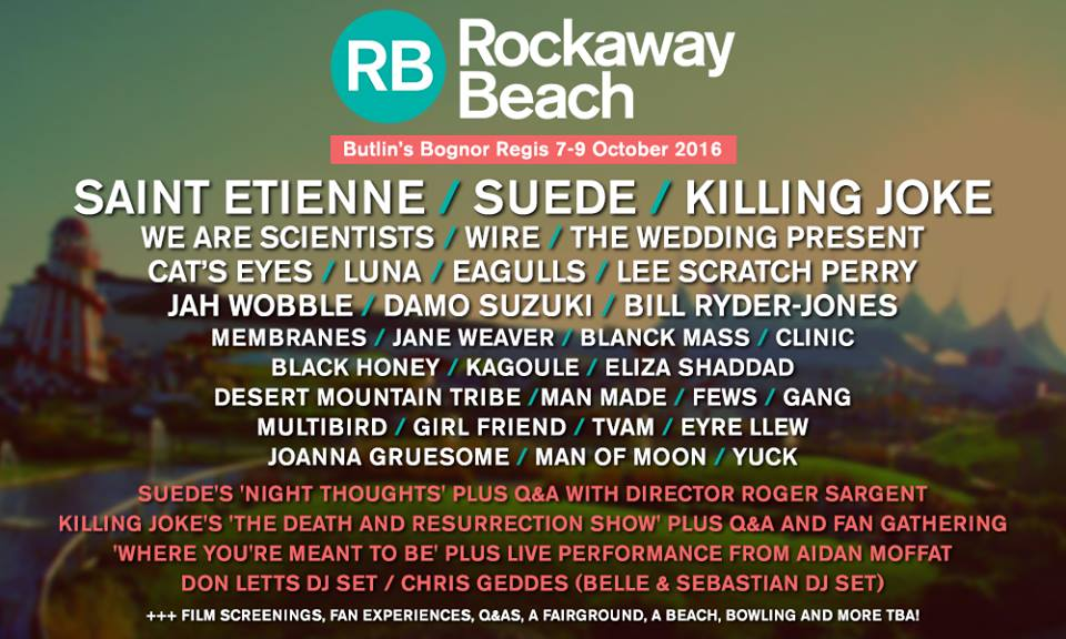 Last chance for Rockaway Beach tickets as running order announced… 7-9th Oct at Butlins, Bognor – Suede, Killing Joke….