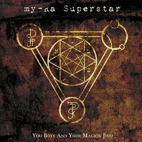 My-Ra Superstar: You Boys and Your Magick Juju – album review