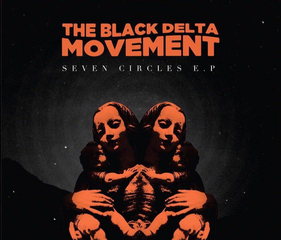 Exclusive: Black Delta Movement – new video for Seven Circles EP