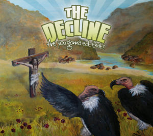The Decline - Are You Gonna Eat That