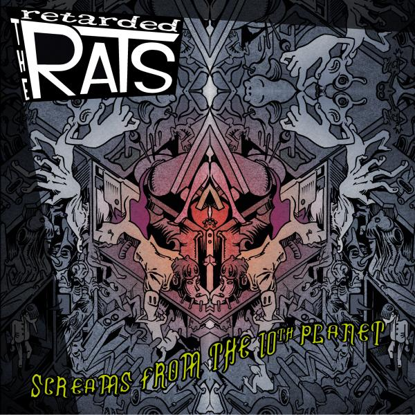 Retarded Rats: Screams From The 10th Planet – album review