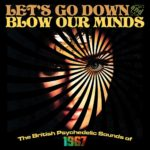 lets-go-down-blow-our-minds