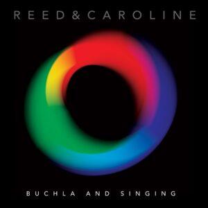 Reed & Caroline - Buchla And Singing
