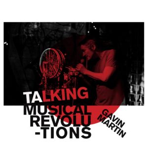 gavinmartin_talkingmusicalrevolutions