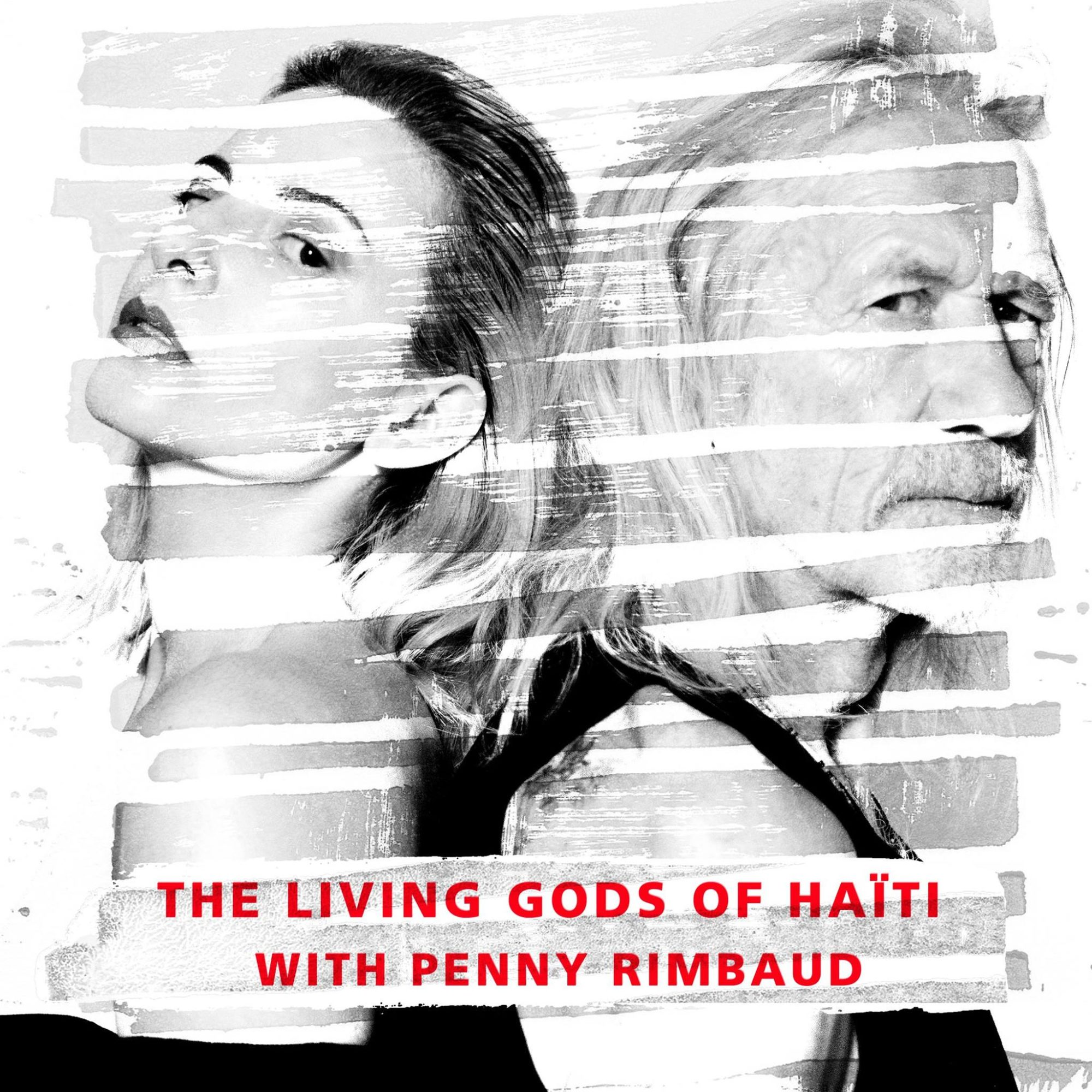 The Living Gods of Haiti and Penny Rimbaud