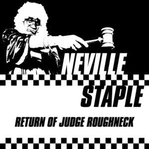 Neville Staple - Return of Judge Roughneck