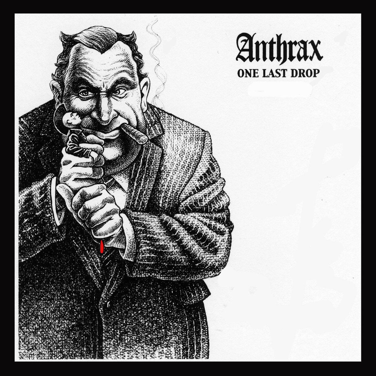 Anthrax One Last Drop