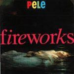 Pele - Fireworks