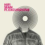 Hifi Sean - Ft. Excursions