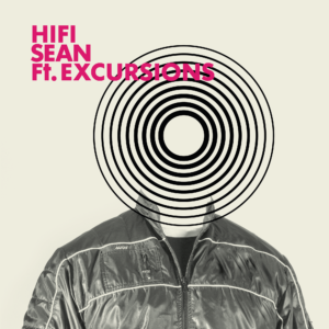 Hifi Sean - Ft. Excursions