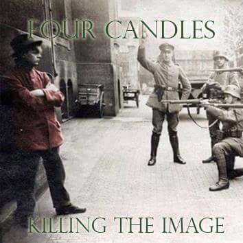 Four Candles - Killing the Image / The Sandells -Forwards