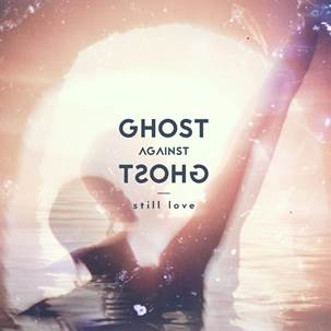 Ghost Against Ghost: Still Love – album review