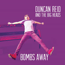 Duncan Reid and The Big Heads: Bombs Away