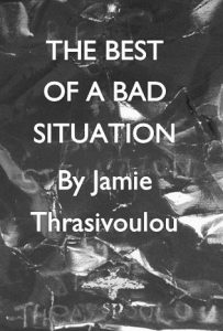 The Best of a Bad Situation by Jamie Thrasivoulou Cover