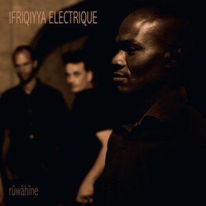 Ifriqiyya Electrique - Rûwâhîne