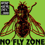 Art Trip And The Static Sound No Fly Zone