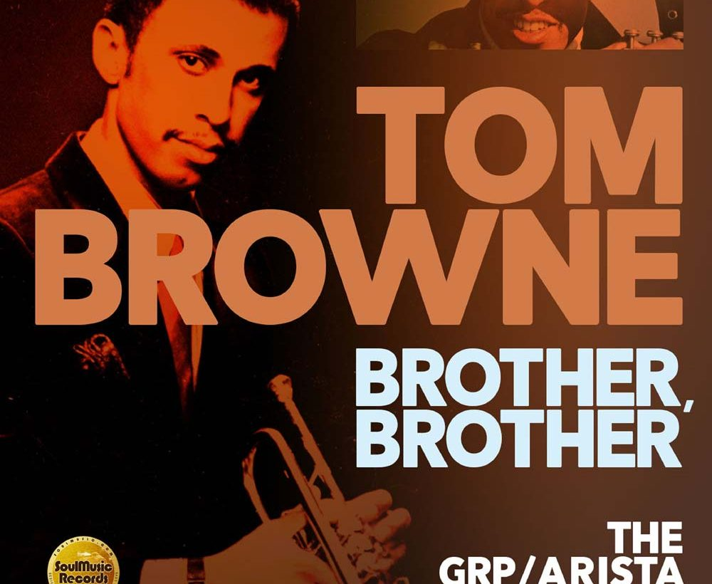 Tom Browne – Brother Brother The GRP/Arista Anthology – Album Review