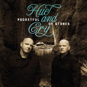 Hue And Cry - Pocketful Of Stones