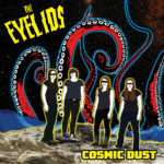 The Eyelids - Cosmic Dust