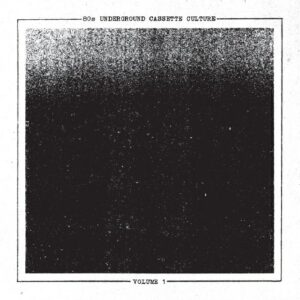80s Underground Cassette Culture Volume 1 - Contort Yourself