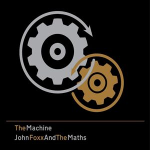 John Foxx and The Maths - The Machine