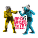 Lupers vs Greasy and Grizzly