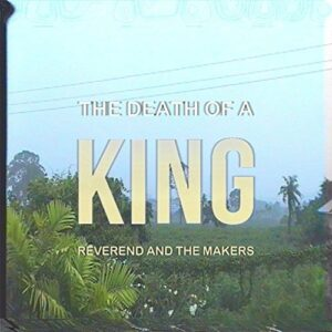 Reverend & The Makers - The Death Of A King