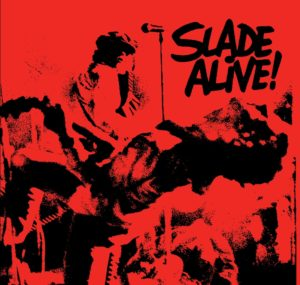 Slade - 'Slade Alive!' Art Of The Album 2017 special edition LP packshot (c) BMG Music 2017