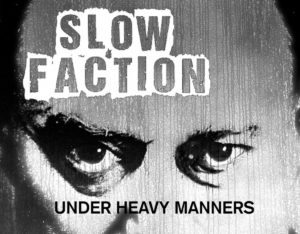 Slow Faction Under Heavy Manners