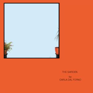 CARLA-DAL-FORNO-The-Garden-EP