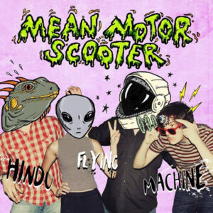 Mean Motor Scooter - Hindu Flying Machine Cover