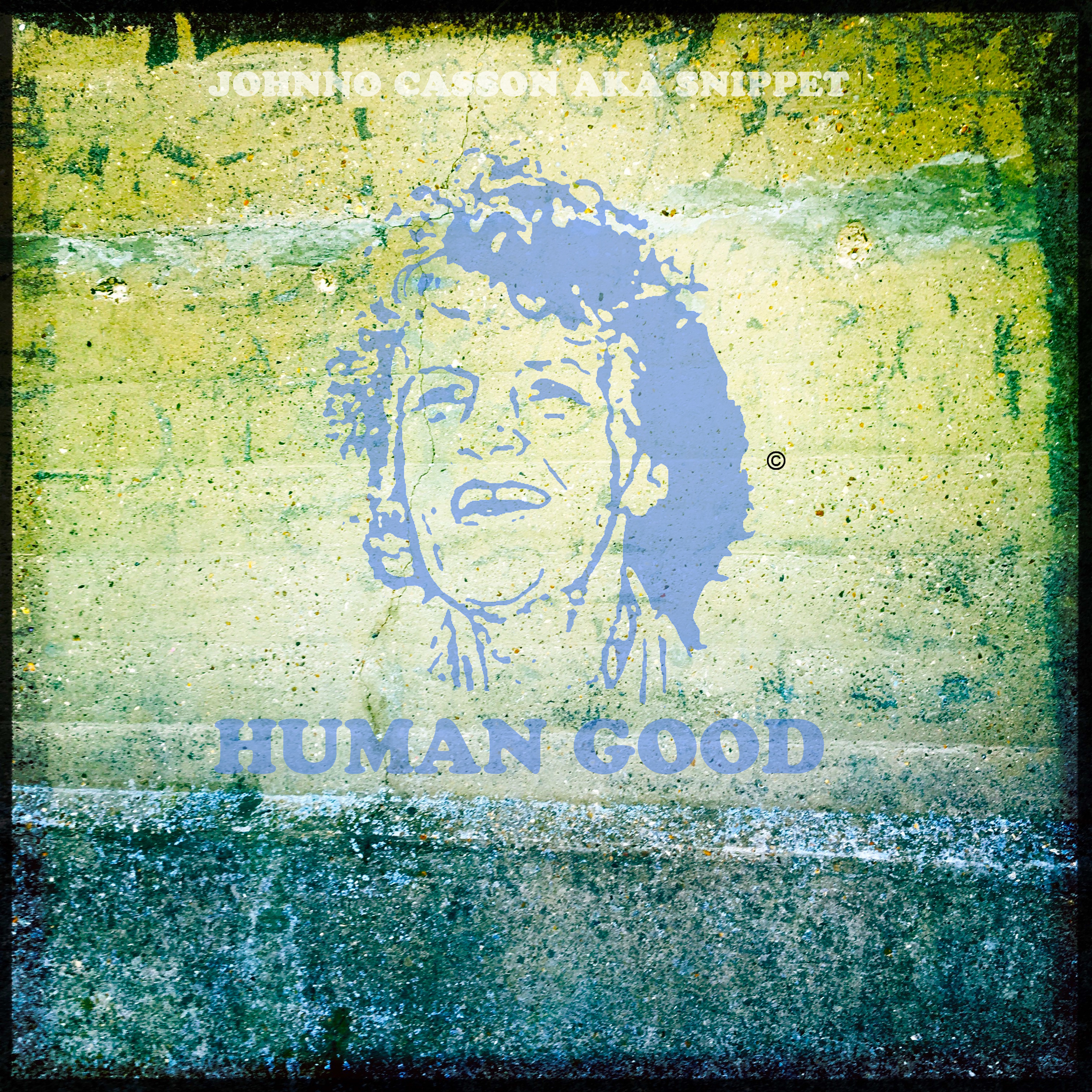 Johnno Casson aka Snippet - Human Good