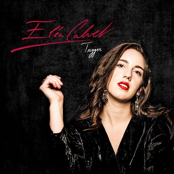 Listen to This! Eléa Calvet Premieres Hypnotic New Single Trigger