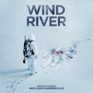 nick cave warren ellis wind river