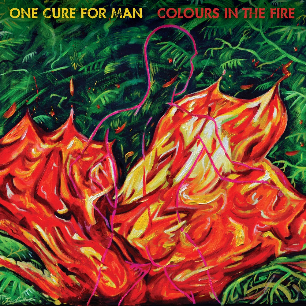 One Cure For Man - Colours in the Fire
