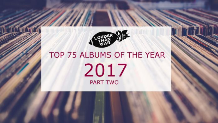 Louder Than War Top 75 Albums - Part Two