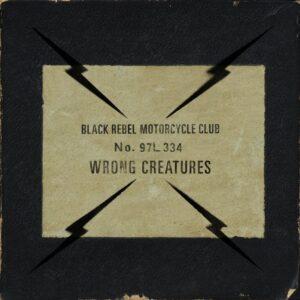 BRMC - Wrong Creatures album cover