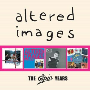 Altered Images - The Epic Years