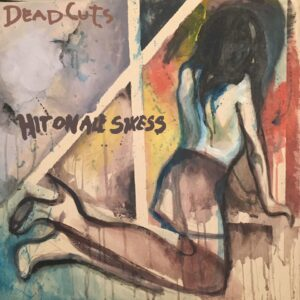 Deadcuts - Hit on all Sixess