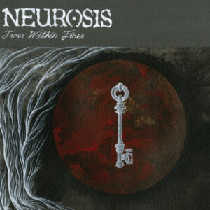 Neurosis FiresWithinFires